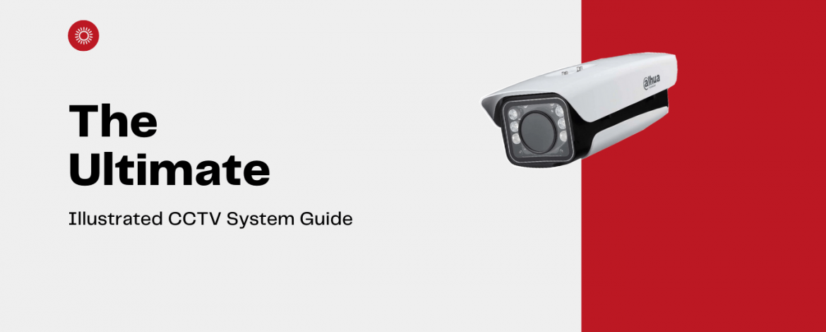 The Ultimate Illustrated CCTV System Guide