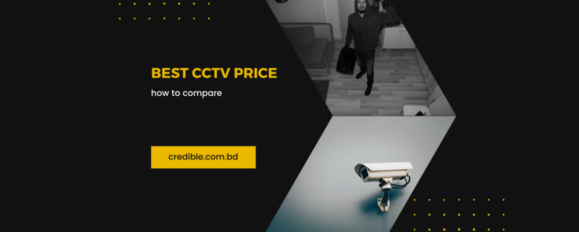 Best CCTV Camera Price and how to compare: